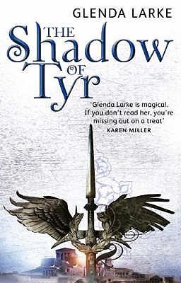 The Shadow of Tyr By Larke, Glenda