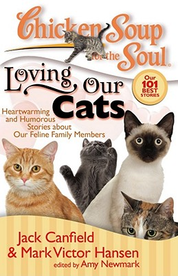 Loving Our Cats By Canfield, Jack/ Hansen, Mark Victor/ Newmark, Amy