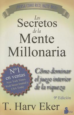 Los secretos de la mente millonaria / Secrets of the Millionarie Mind By Eker, T. Harv